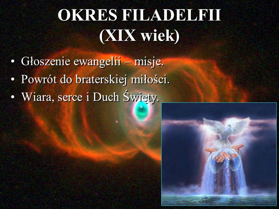 OKRES FILADELFII (XIX wiek) Głoszenie ewangelii – misje.
