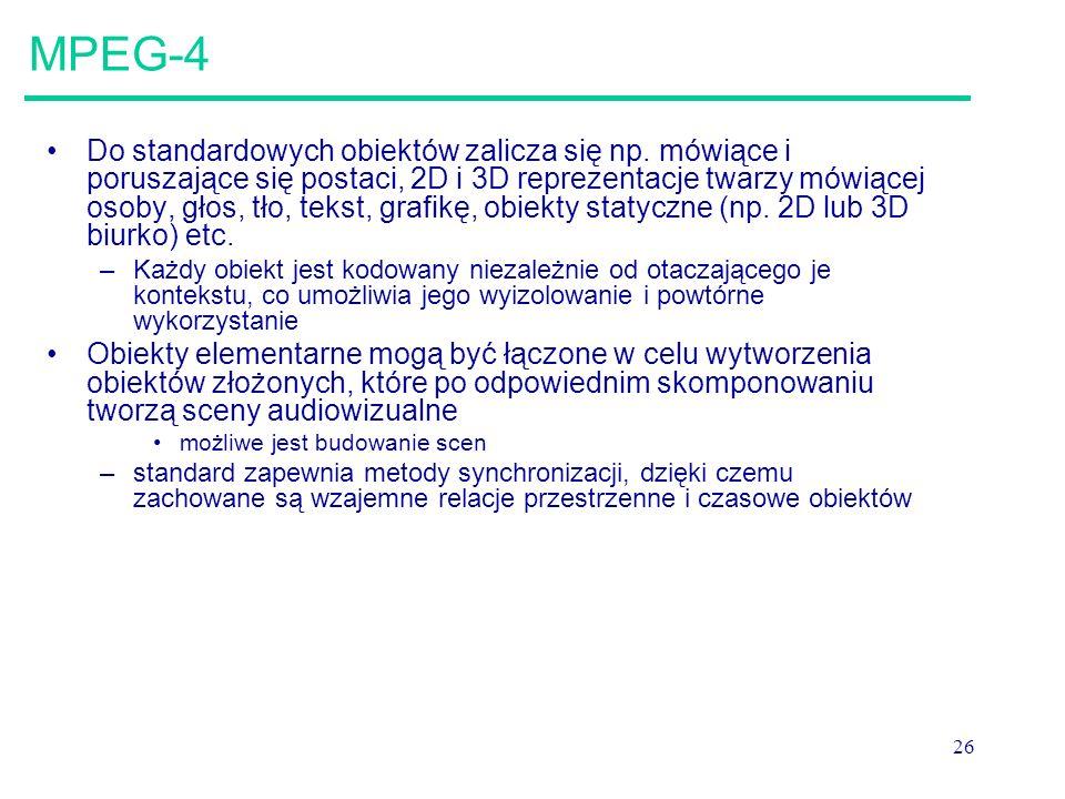 26 MPEG-4 Do standardowych obiektów zalicza się np.