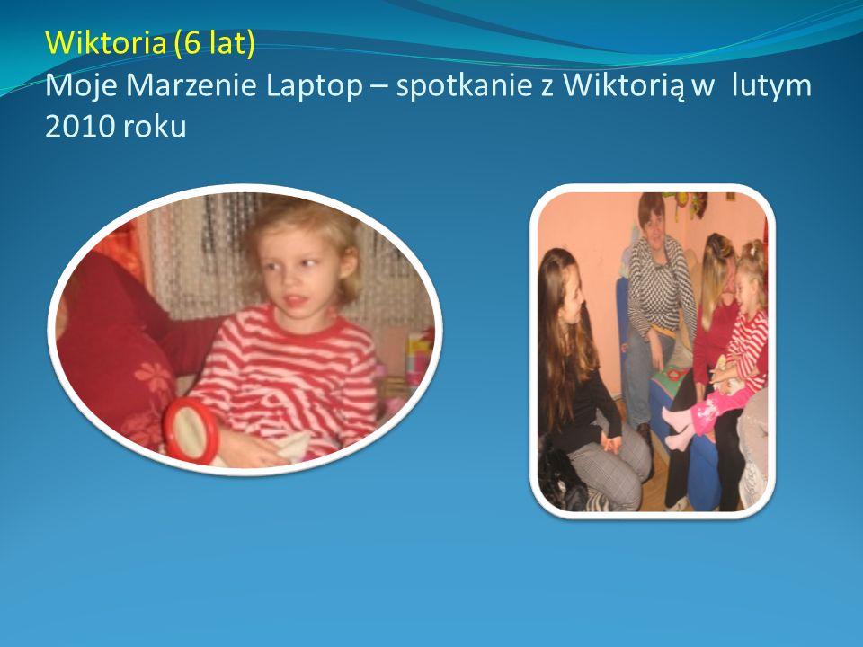 Wiktoria (6 lat) Moje Marzenie Laptop – spotkanie z Wiktorią w lutym 2010 roku