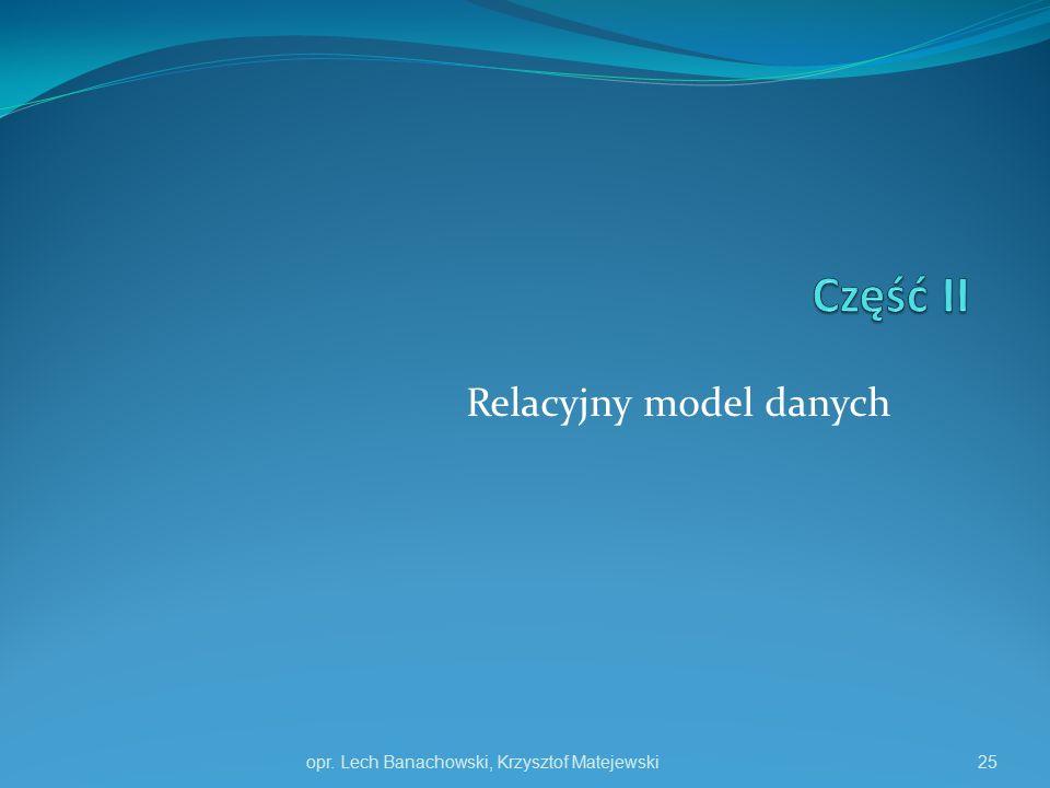 Relacyjny model danych opr. Lech Banachowski, Krzysztof Matejewski25
