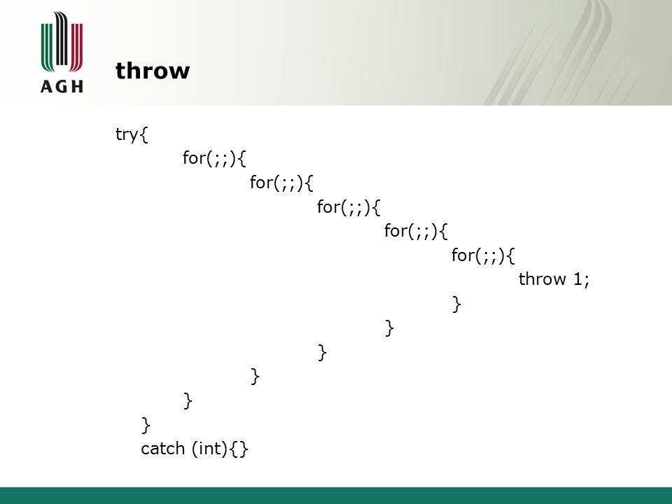 throw try{ for(;;){ throw 1; } catch (int){}