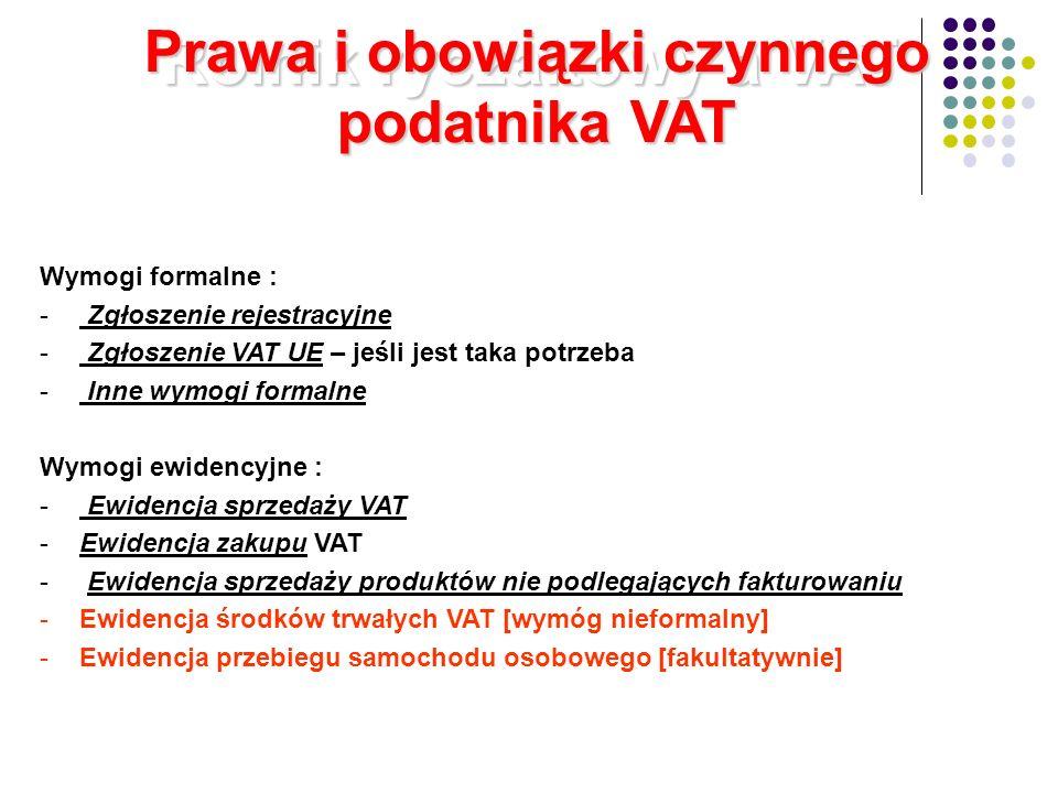 Rolnik ryczałtowy a VAT Prawa i obowiązki czynnego podatnika VAT Wymogi formalne : - Zgłoszenie rejestracyjne - Zgłoszenie VAT UE – jeśli jest taka potrzeba - Inne wymogi formalne Wymogi ewidencyjne : - Ewidencja sprzedaży VAT -Ewidencja zakupu VAT - Ewidencja sprzedaży produktów nie podlegających fakturowaniu -Ewidencja środków trwałych VAT [wymóg nieformalny] -Ewidencja przebiegu samochodu osobowego [fakultatywnie]