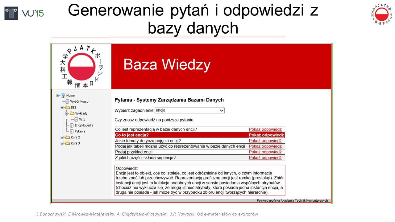 Generowanie pytań i odpowiedzi z bazy danych L.Banachowski, E.Mrówka-Matejewska, A. Chądzyńska-Krasowska, J.P. Nowacki, Od e-materiałów do e-tutorów