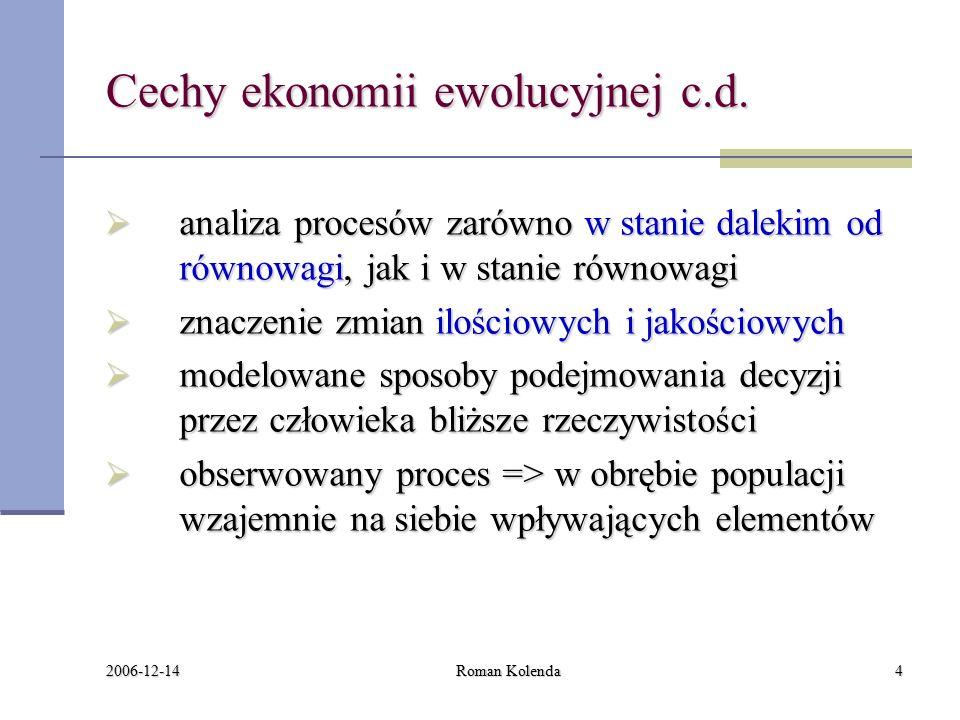 2006-12-14 Roman Kolenda4 Cechy ekonomii ewolucyjnej c.d.