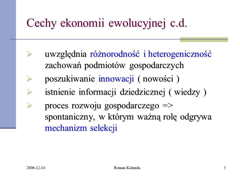 2006-12-14 Roman Kolenda5 Cechy ekonomii ewolucyjnej c.d.