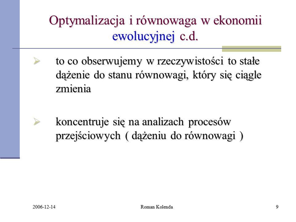 2006-12-14 Roman Kolenda9 Optymalizacja i równowaga w ekonomii ewolucyjnej c.d.