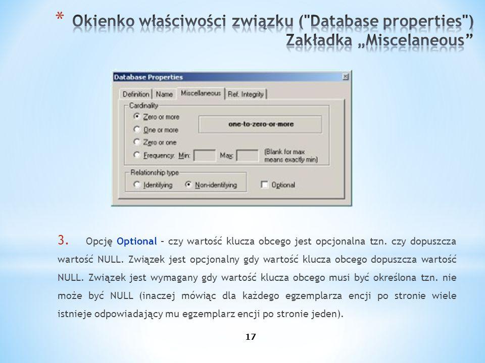 3. Opcję Optional – czy wartość klucza obcego jest opcjonalna tzn. czy dopuszcza wartość NULL. Związek jest opcjonalny gdy wartość klucza obcego dopus