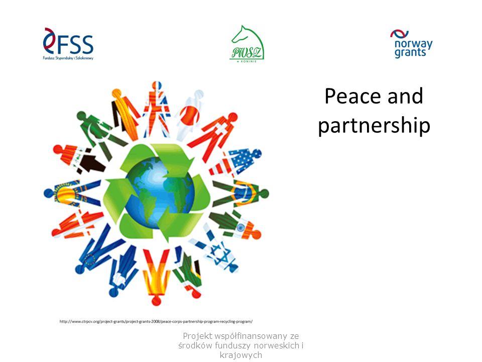 Peace and partnership Projekt współfinansowany ze środków funduszy norweskich i krajowych