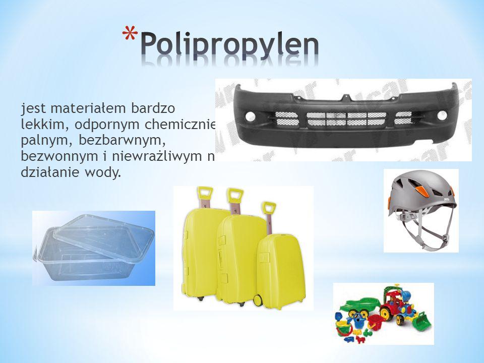 jest materiałem bardzo lekkim, odpornym chemicznie, palnym, bezbarwnym, bezwonnym i niewrażliwym na działanie wody.
