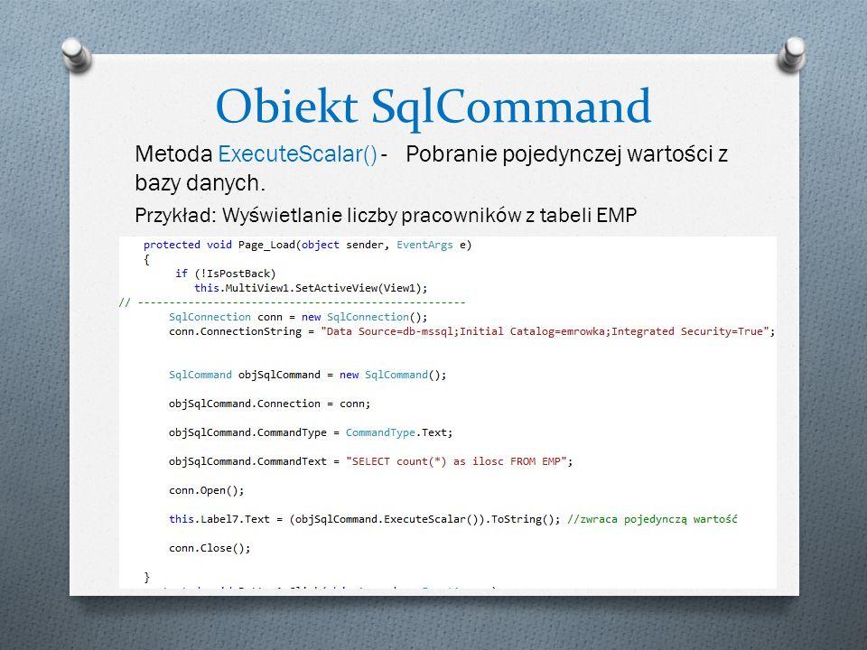 Obiekt SqlCommand Metoda ExecuteScalar() - Pobranie pojedynczej wartości z bazy danych. Przykład: Wyświetlanie liczby pracowników z tabeli EMP