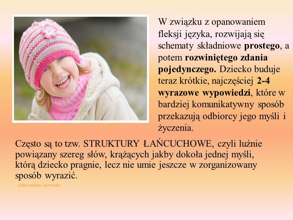 W związku z opanowaniem fleksji języka, rozwijają się schematy składniowe prostego, a potem rozwiniętego zdania pojedynczego. Dziecko buduje teraz kró