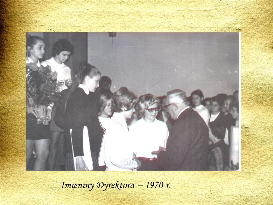 Imieniny Dyrektora – 1970 r.