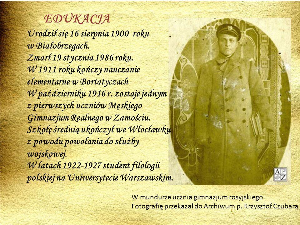 EDUKACJA Urodził się 16 sierpnia 1900 roku w Białobrzegach.