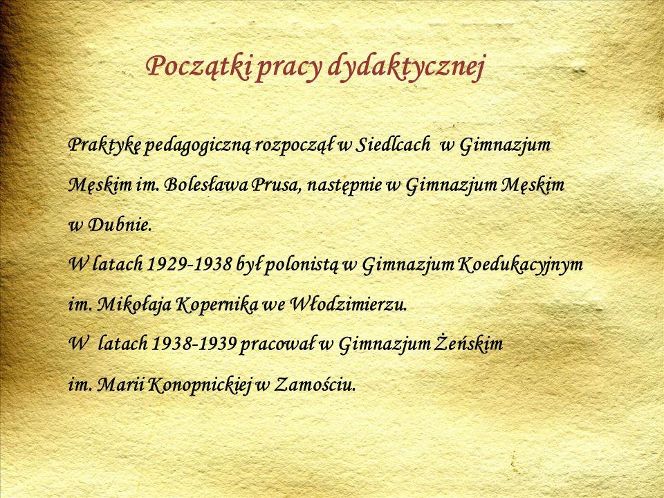 Praktykę pedagogiczną rozpoczął w Siedlcach w Gimnazjum Męskim im.