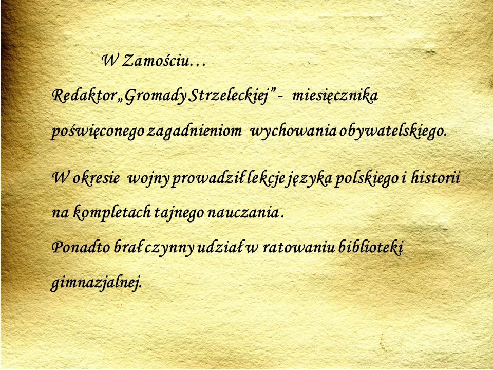 """W Zamościu… Redaktor """"Gromady Strzeleckiej - miesięcznika poświęconego zagadnieniom wychowania obywatelskiego."""