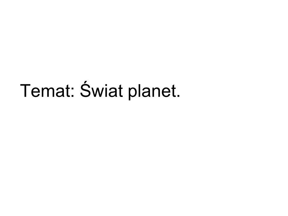 Temat: Świat planet.