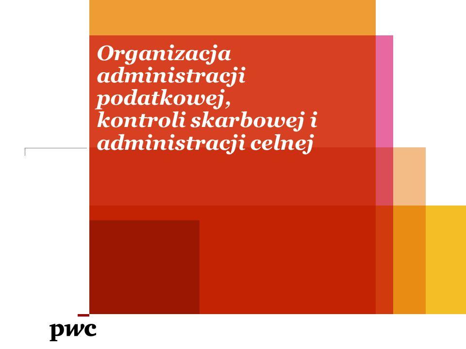 Organizacja administracji podatkowej, kontroli skarbowej i administracji celnej