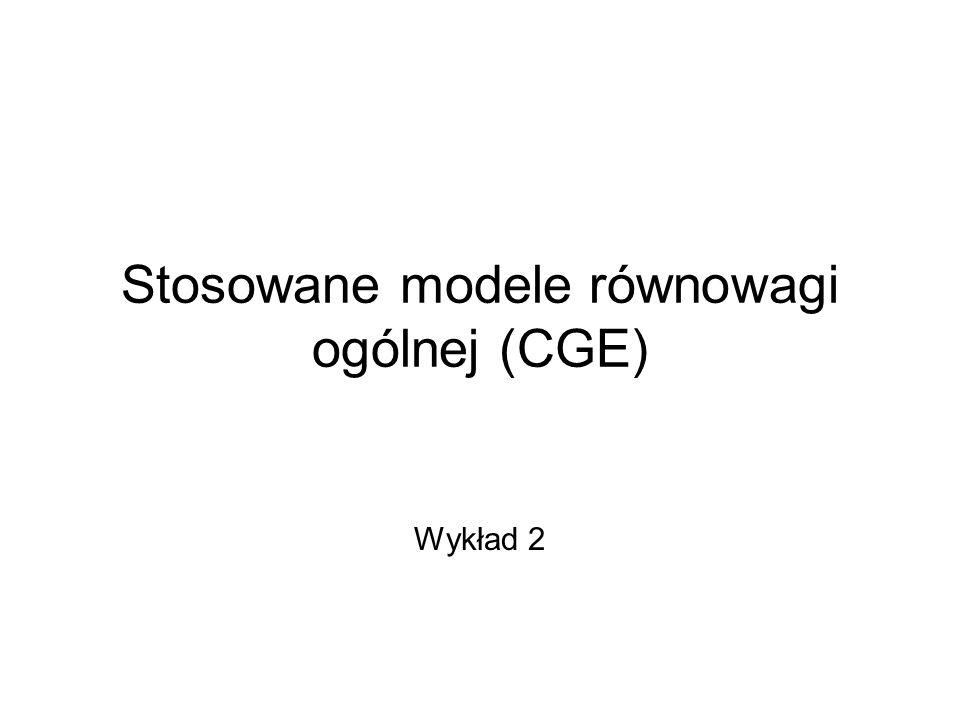 Stosowane modele równowagi ogólnej (CGE) Wykład 2