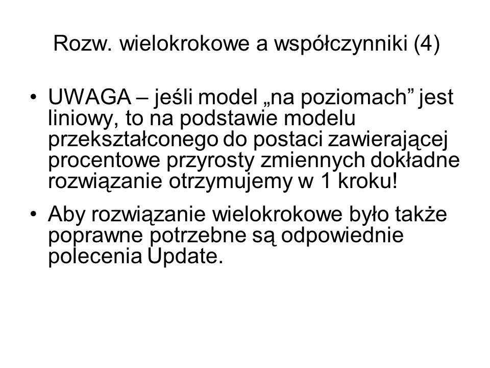 """Rozw. wielokrokowe a współczynniki (4) UWAGA – jeśli model """"na poziomach"""" jest liniowy, to na podstawie modelu przekształconego do postaci zawierające"""