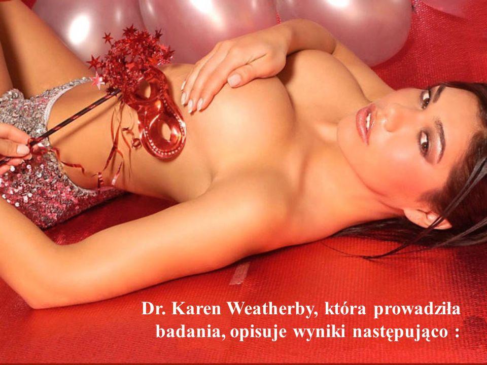 Dr. Karen Weatherby, która prowadziła badania, opisuje wyniki następująco :