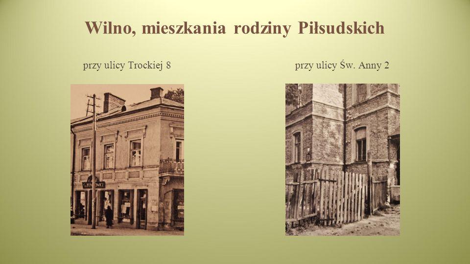 Wilno, mieszkania rodziny Piłsudskich przy ulicy Trockiej 8przy ulicy Św. Anny 2