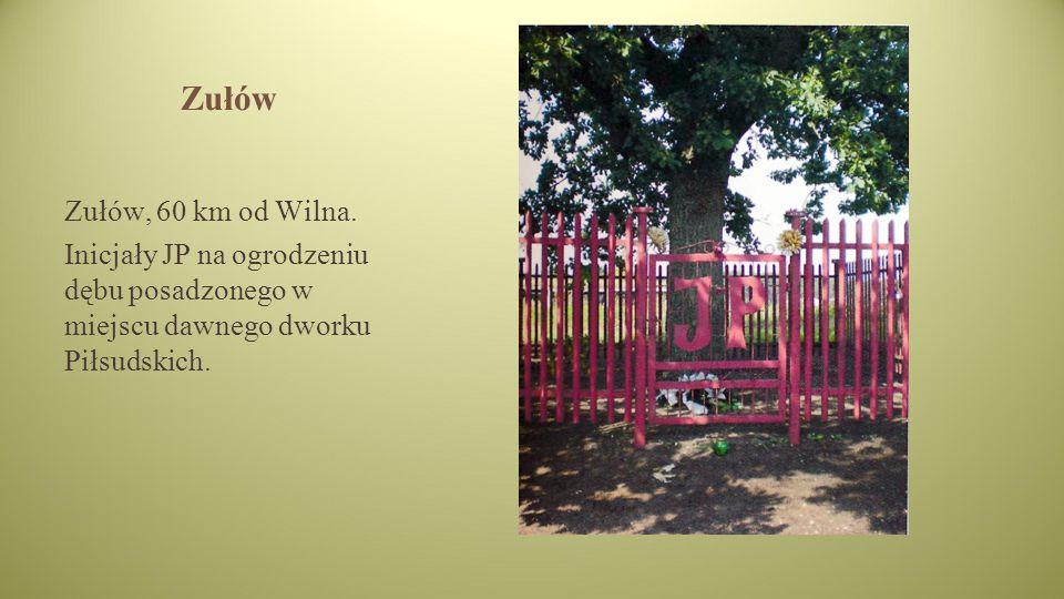 Zułów Zułów, 60 km od Wilna.