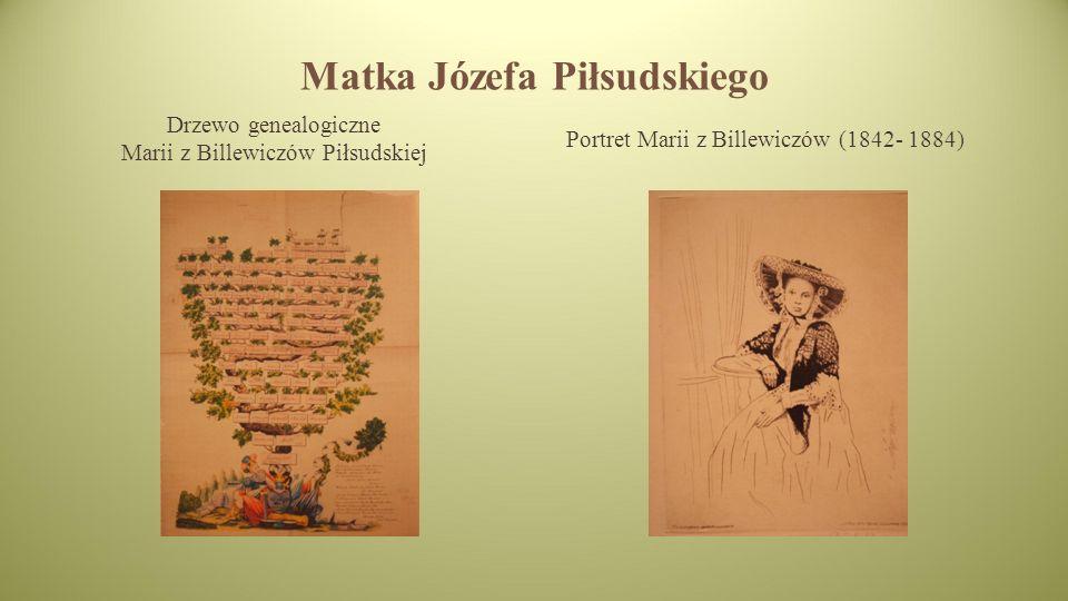 Matka Józefa Piłsudskiego Portret Marii z Billewiczów (1842- 1884) Drzewo genealogiczne Marii z Billewiczów Piłsudskiej