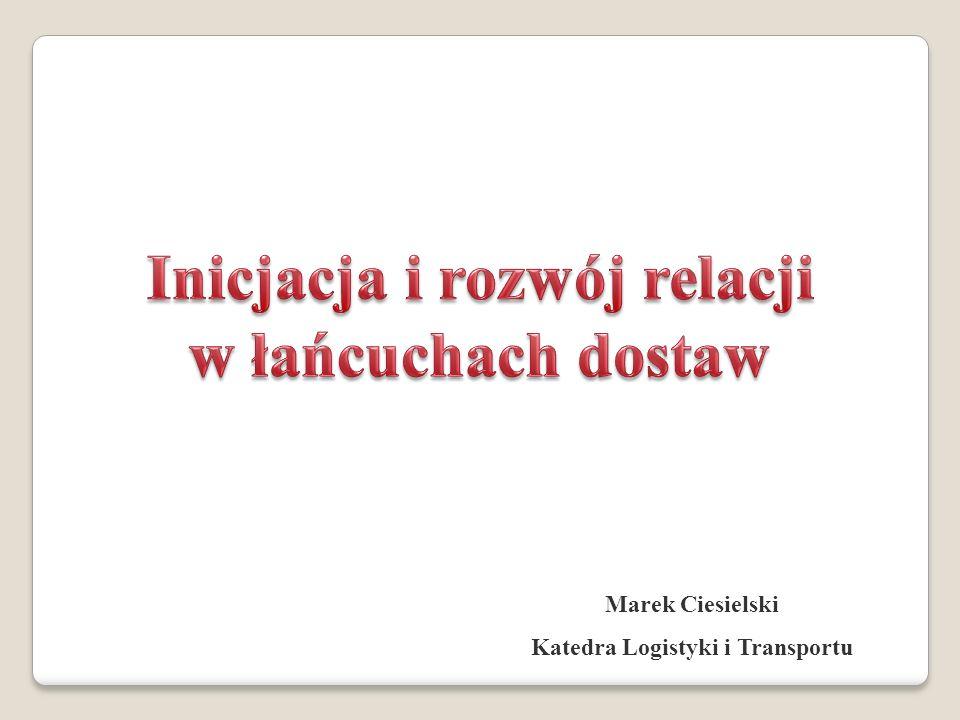 Marek Ciesielski Katedra Logistyki i Transportu