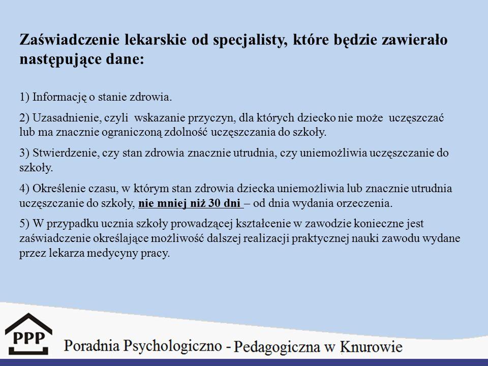 Zaświadczenie lekarskie od specjalisty, które będzie zawierało następujące dane: 1) Informację o stanie zdrowia. 2) Uzasadnienie, czyli wskazanie przy