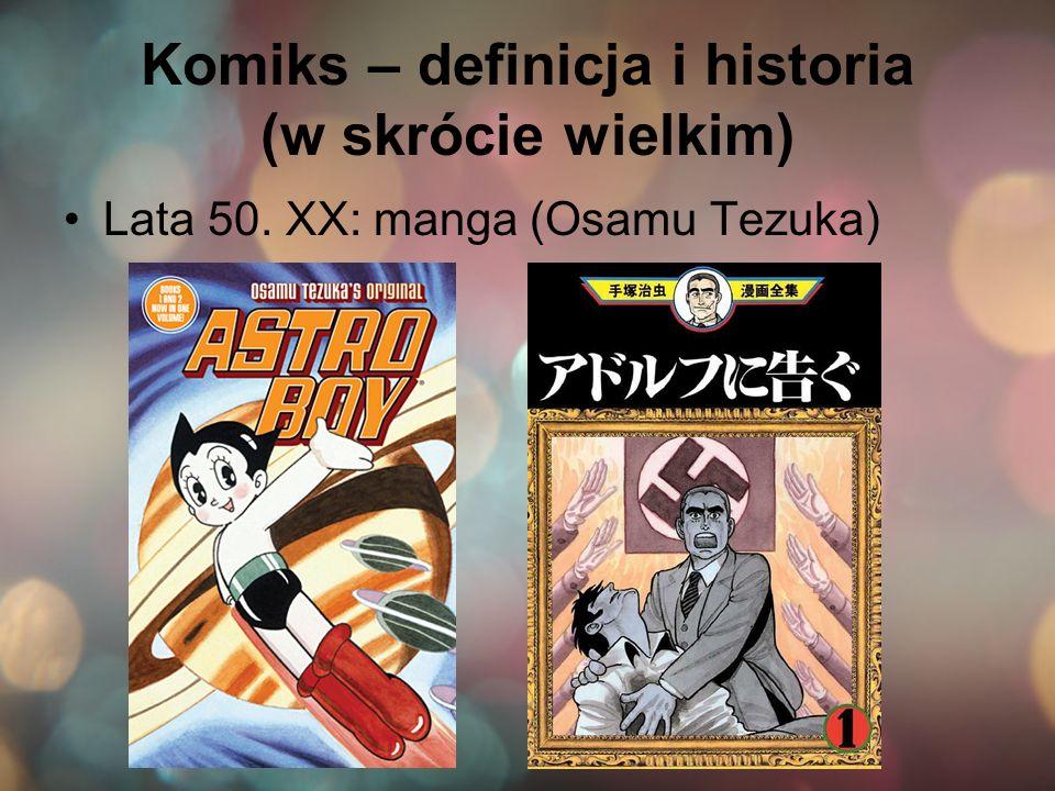 Komiks – definicja i historia (w skrócie wielkim) Lata 50. XX: manga (Osamu Tezuka)