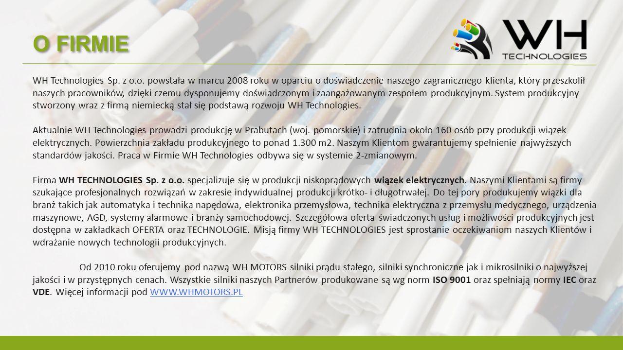 O FIRMIE WH Technologies Sp. z o.o. powstała w marcu 2008 roku w oparciu o doświadczenie naszego zagranicznego klienta, który przeszkolił naszych prac
