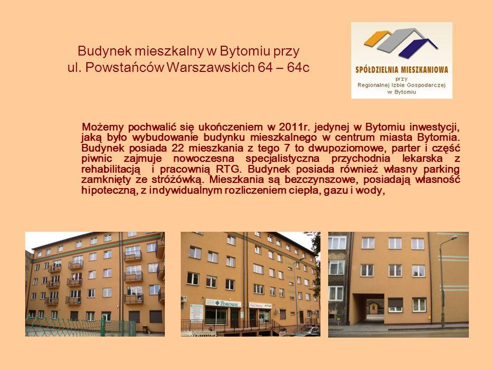 Możemy pochwalić się ukończeniem w 2011r. jedynej w Bytomiu inwestycji, jaką było wybudowanie budynku mieszkalnego w centrum miasta Bytomia. Budynek p