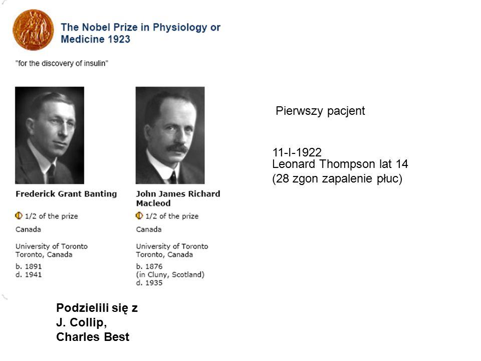 Podzielili się z J. Collip, Charles Best Leonard Thompson lat 14 (28 zgon zapalenie płuc) Pierwszy pacjent 11-I-1922