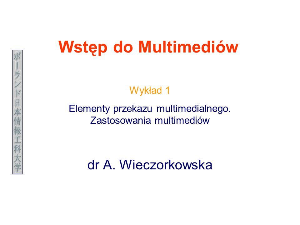 A.Wieczorkowska 2 Wprowadzenie Multimedia http://wiem.onet.pl/http://wiem.onet.pl/ - ogólna nazwa technik komputerowych umożliwiających łączenie rozmaitych sposobów przekazywania informacji - dźwięku, obrazu, animacji, tekstu, słowa mówionego i innych - w jeden przekaz –połączenie wielu mediów –interakcja z użytkownikiem Zastosowania –business: trening, prezentacje, komunikacja –narzędzia edukacyjne, np.