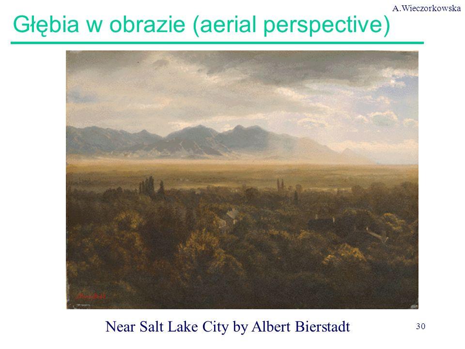 A.Wieczorkowska 30 Głębia w obrazie (aerial perspective) Near Salt Lake City by Albert Bierstadt