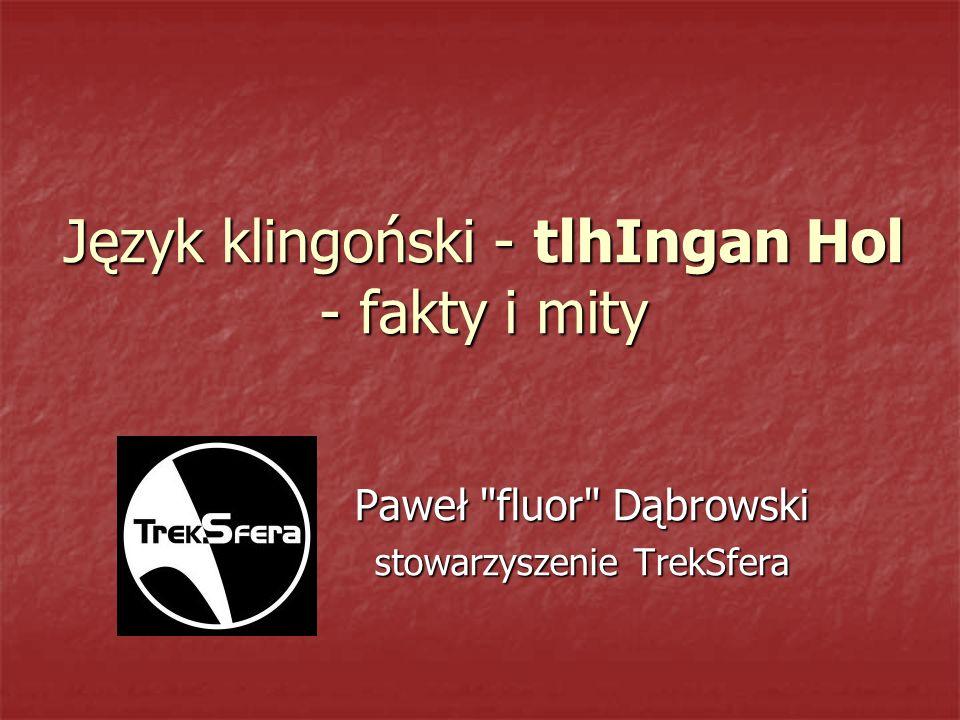 Język klingoński - tlhIngan Hol - fakty i mity Paweł