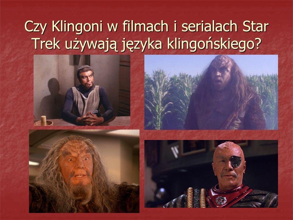 Czy Klingoni w filmach i serialach Star Trek używają języka klingońskiego?