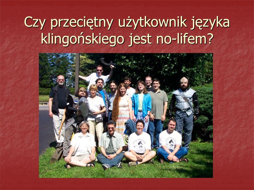 Czy przeciętny użytkownik języka klingońskiego jest no-lifem?