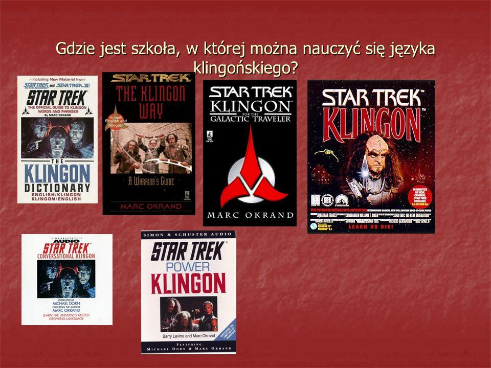 Gdzie jest szkoła, w której można nauczyć się języka klingońskiego?