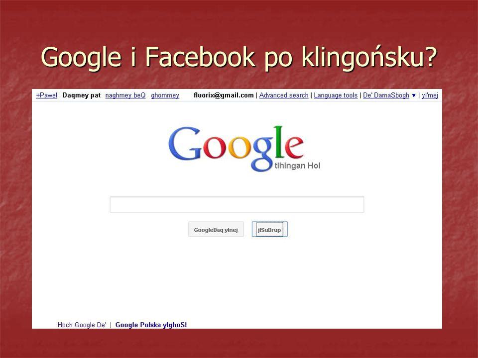 Google i Facebook po klingońsku?