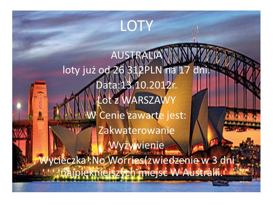 LOTY AUSTRALIA loty już od 26 312PLN na 17 dni. Data:13.10.2012r.
