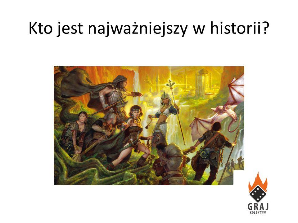 Kto jest najważniejszy w historii?