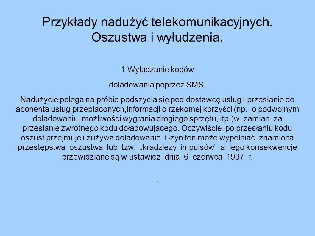 Przykłady nadużyć telekomunikacyjnych. Oszustwa i wyłudzenia.