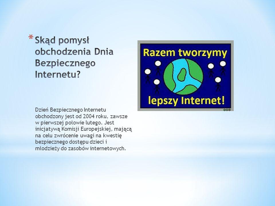 Dzień Bezpiecznego Internetu obchodzony jest od 2004 roku, zawsze w pierwszej połowie lutego.