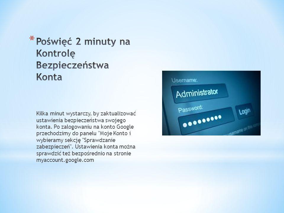 Kilka minut wystarczy, by zaktualizować ustawienia bezpieczeństwa swojego konta.
