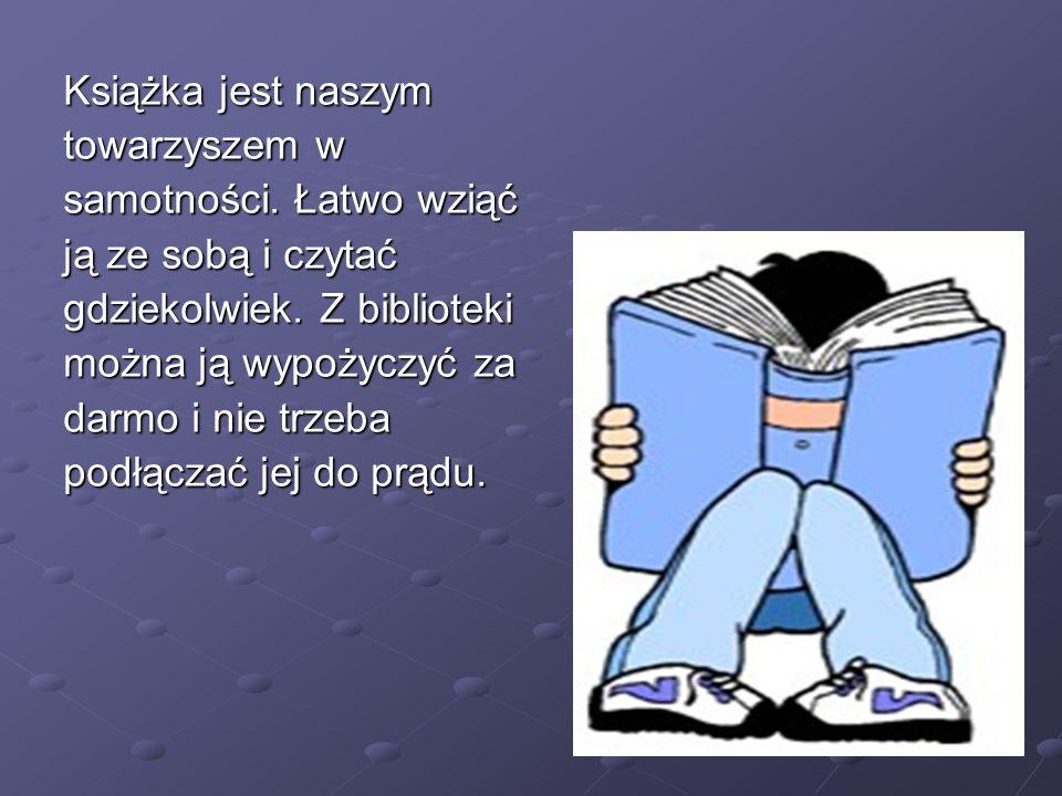 Kiedy przeczytam nową książkę, to tak Kiedy przeczytam nową książkę, to tak jakbym znalazł jakbym znalazł nowego przyjaciela, nowego przyjaciela, a gdy przeczytam a gdy przeczytam książkę, książkę, którą już czytałem którą już czytałem - to tak jakbym - to tak jakbym spotkał się ze starym spotkał się ze starym przyjacielem. przyjacielem.