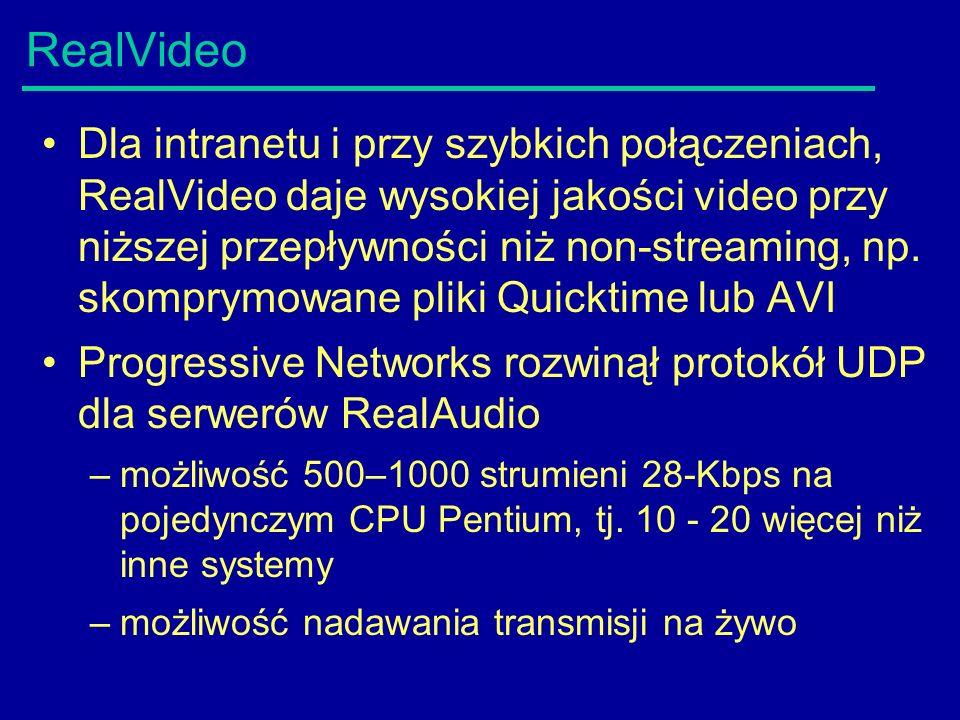 RealVideo Dla intranetu i przy szybkich połączeniach, RealVideo daje wysokiej jakości video przy niższej przepływności niż non-streaming, np.