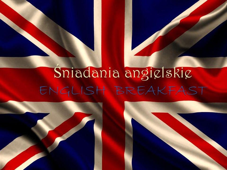 Ś niadania angielskie ENGLISH BREAKFAST