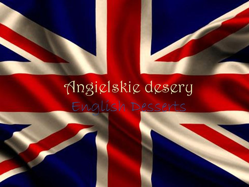 Angielskie desery English Desserts