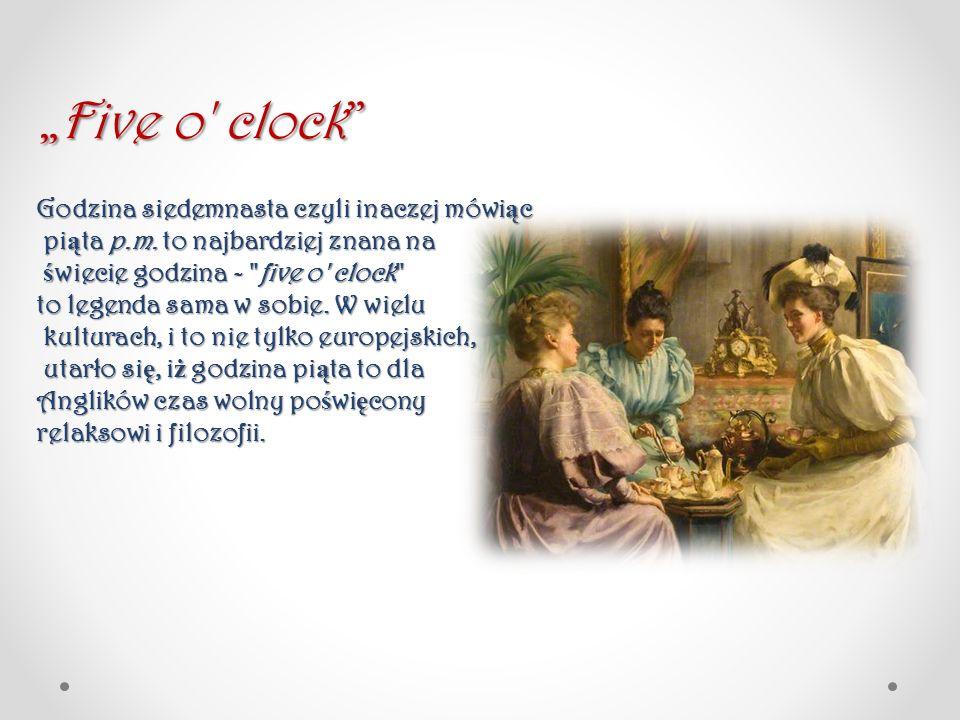 Godzina siedemnasta czyli inaczej mówi ą c pi ą ta p.m. to najbardziej znana na pi ą ta p.m. to najbardziej znana na ś wiecie godzina -